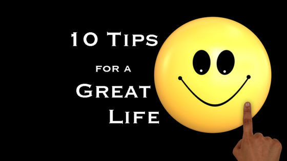 10 Tips for a Great Life