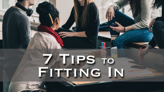 7 Tips to Fitting In