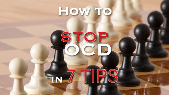 How to stop OCD in 7 tips