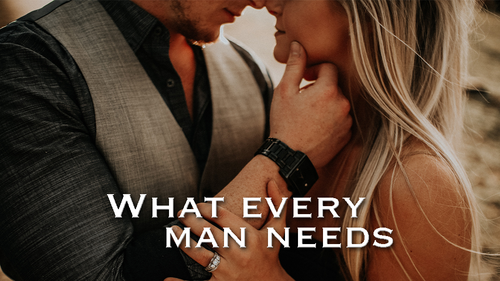 What every man needs