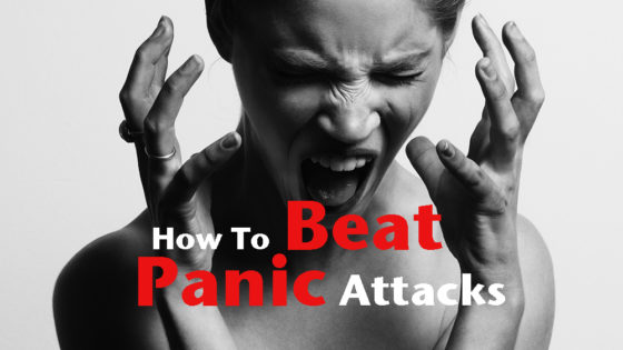 How To Beat Panic Attacks