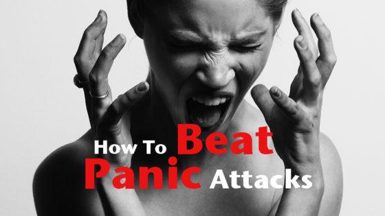 How To Beat Panic Attacks