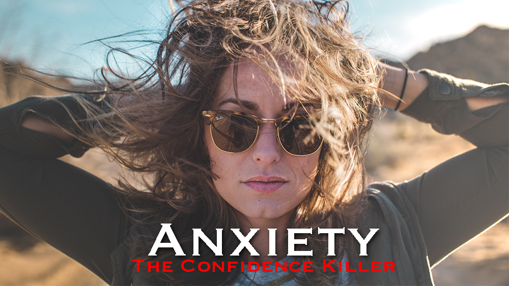 Anxiety Confidence Killer