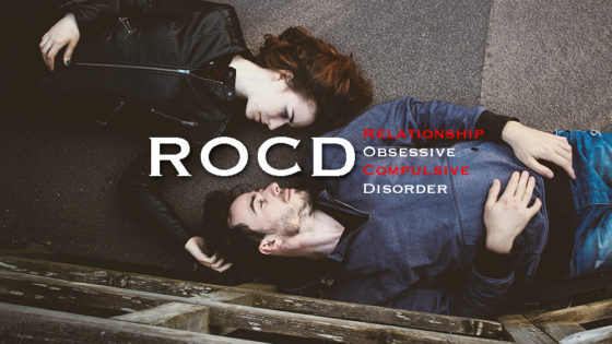ROCD Relationship Obsessive Compulsive Disorder