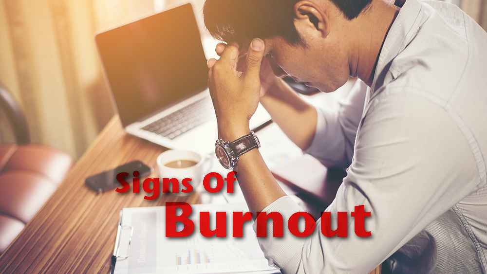 12 Signs Of Burnout