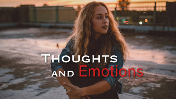 Thoughts and Emotions