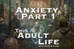 Ep5 Anxiety Part 1 Facing Up To Anxiety