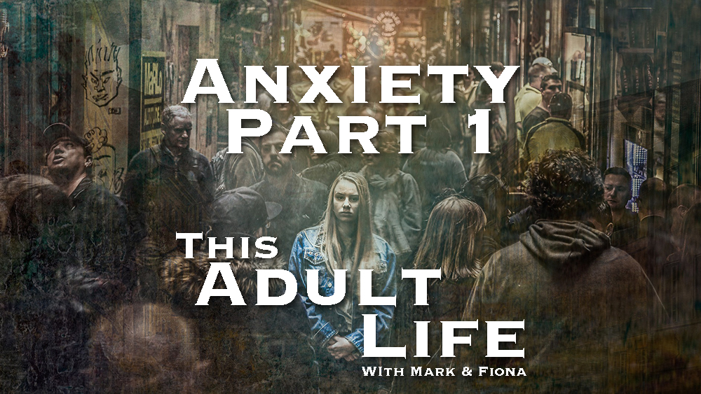 Anxiety Podcast Part 1